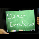 Division Dispatches
